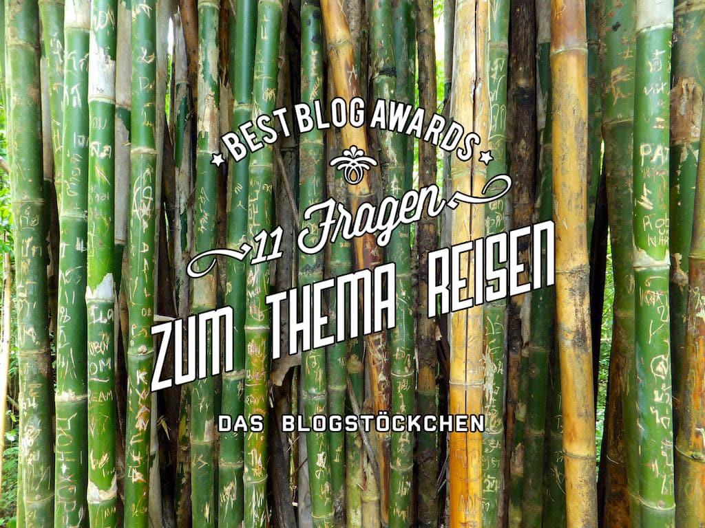 Best Blog Award – Blogstöckchen – 11 Fragen zum Thema Reisen